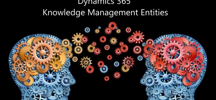 [KB] Understanding Dynamics 365 kbarticle vs knowledgebaserecord vs knowledgearticle entities