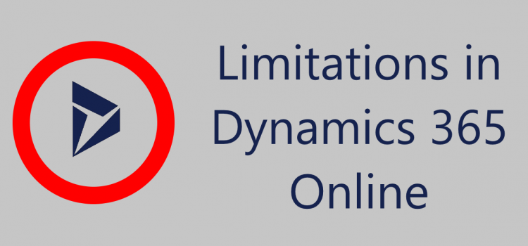 [Quick Reference] Dynamics 365 Online Limitations