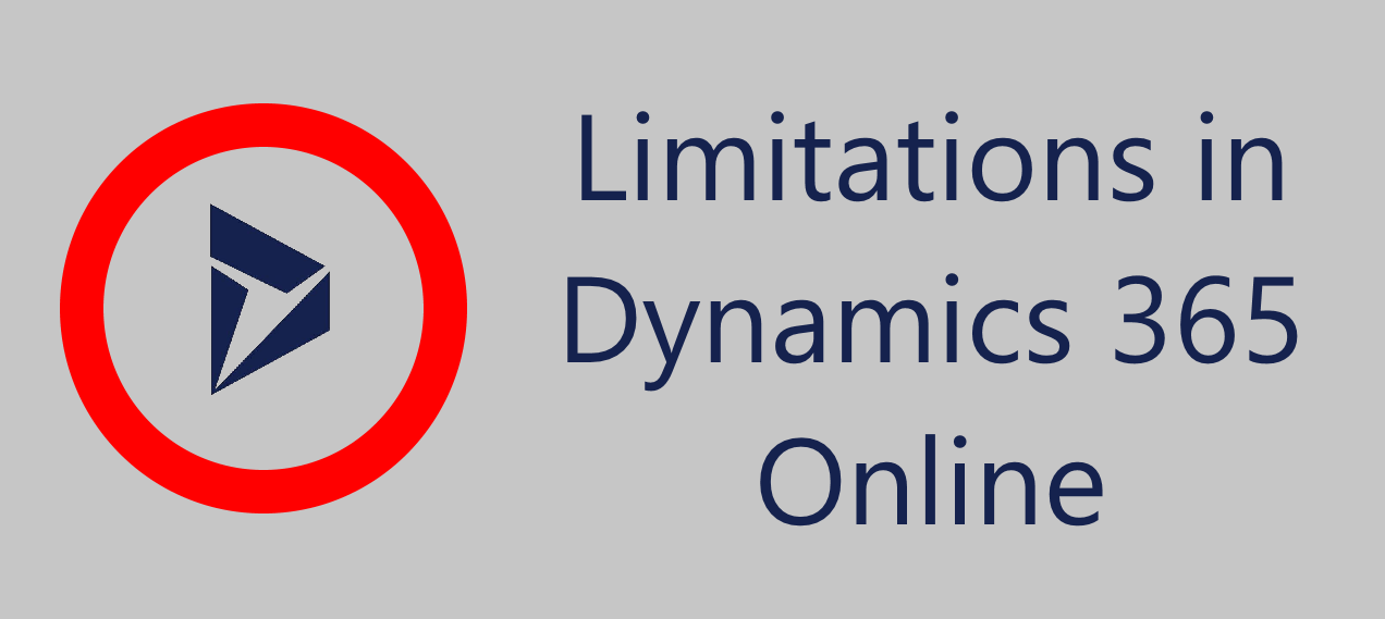 Limitations in Dynamics 365 Online