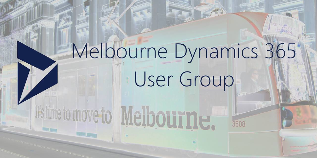 Melbourne Dynamics 365 User Group
