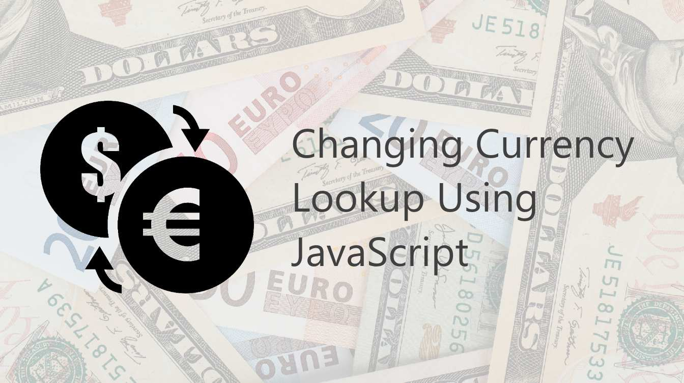 Change currency lookup using JavaScript
