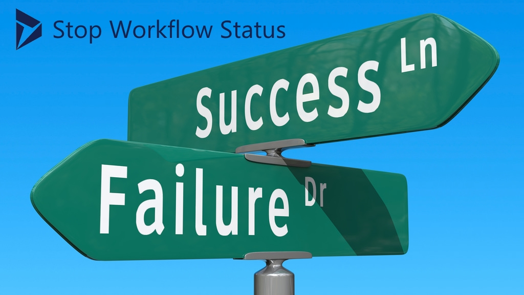 Dynamics 365 Workflow Step - Stop Workflow - Succeeded vs Canceled