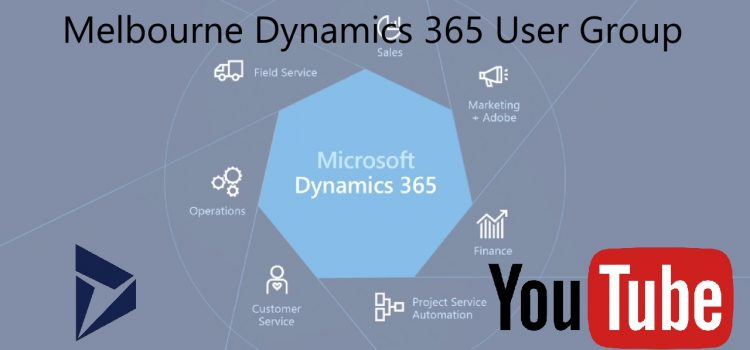 [Announcement] YouTube Channel – Melbourne Dynamics 365 User Group