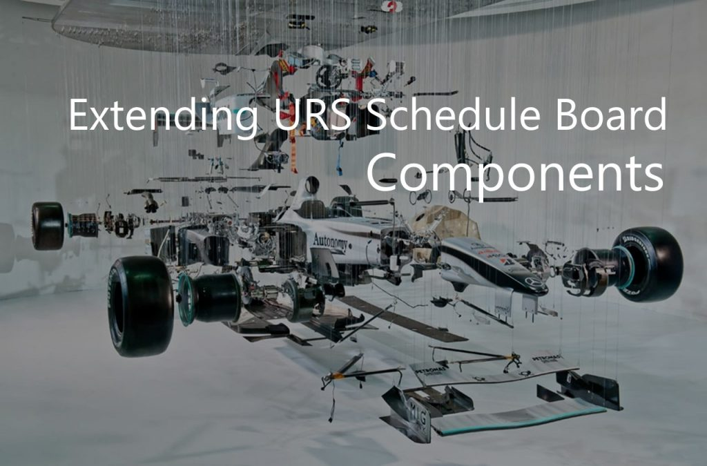 Extending URS Schedule Board - Components