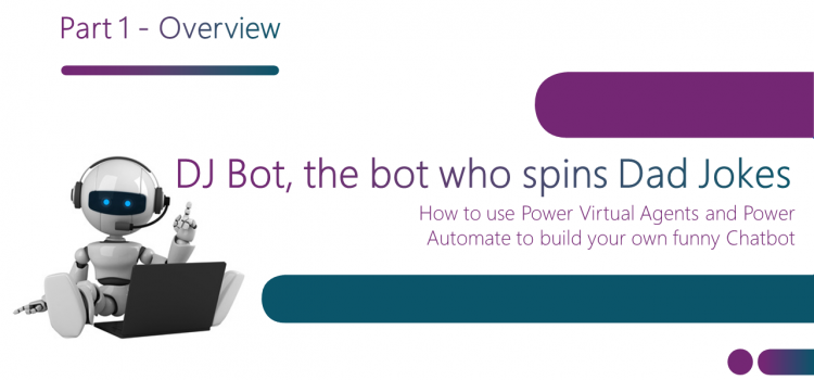 DJ Bot, the bot who spins Dad Jokes – Part 1 – Overview