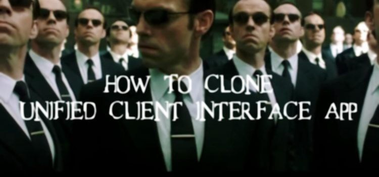 [How To] Clone Unified Client Interface App