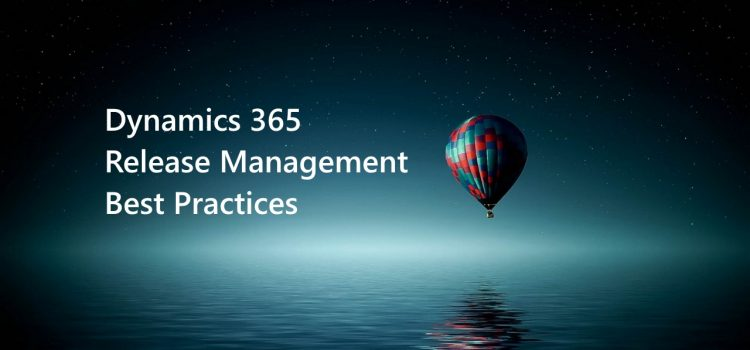 [Best Practices] Dynamics 365 Release Management